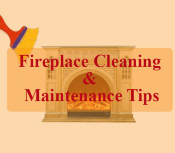 Fireplace Cleaning & Maintenance Tips